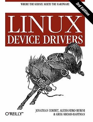 Linux Device Drivers By Corbet, Jonathan/ Rubini, Alessandro/ Kroah-Hartman, Greg